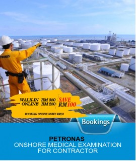 PETRONAS - ONSHORE MEDICAL EXAMINATION FOR CONTRACTOR